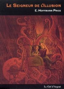 Le seigneur de l'illusion - Edgar HoffmannPrice