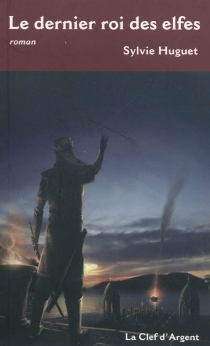 Le dernier roi des elfes - SylvieHuguet