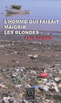 L'homme qui faisait maigrir les blondes - PaulCombo