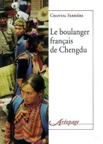 Le boulanger français de Chengdu - ChantalSerrière