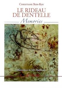 Le rideau de dentelle : memories - ChristianeBon-Roy