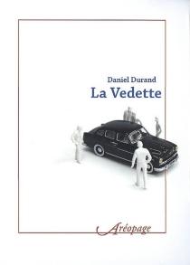 La vedette - DanielDurand