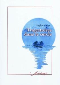 Trajectoires dans le cercle - SophieAman