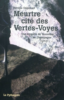 Une enquête de Vouzelles en Champagne - PatriciaOsganian