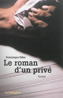 Le roman d'un privé - DominiqueEdler
