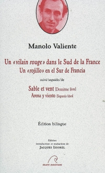 Un vilain rouge dans le sud de la France| Un rojillo en el sur de Francia| Suivi de Sable et vent : deuxième livre| Arena y viento : segundo libro - ManoloValiente