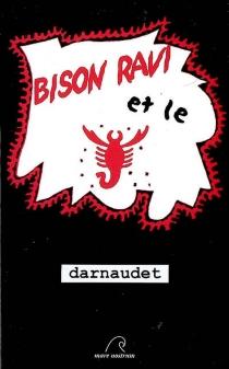 Bison ravi et le Scorpion rouge - FrançoisDarnaudet