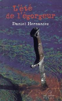 L'été de l'égorgeur - DanielHernandez