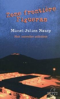 Zone frontière, Figueras : huit nouvelles policières - Michel-JulienNaudy