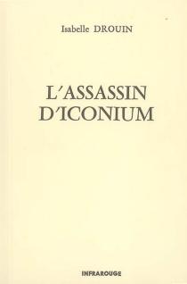 L'assassin d'Iconium - IsabelleDrouin