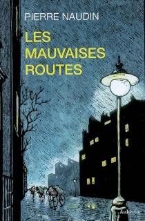Les mauvaises routes - PierreNaudin