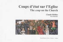 Coups d'état sur l'Eglise ou Les égarements complets d'un ermite 1988-2003| The coup on the Church - Claude Bolduc