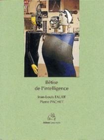 Bêtise de l'intelligence : Jean-Louis Faure - PierrePachet