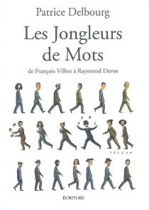 Les jongleurs de mots : de François Villon à Raymond Devos - PatriceDelbourg