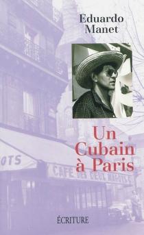 Un Cubain à Paris : récit - EduardoManet
