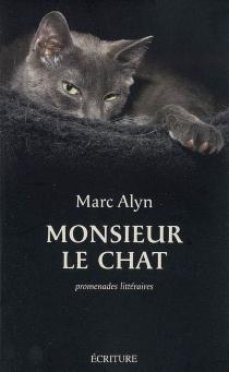 Monsieur le Chat : promenades littéraires - MarcAlyn