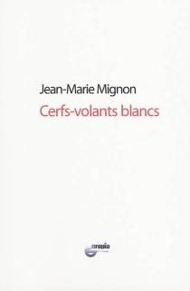 Cerfs-volants blancs - Jean-MarieMignon