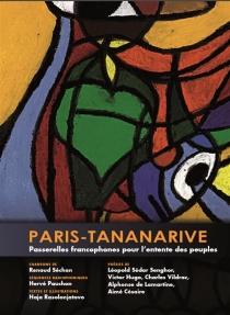 Paris-Tananarive : une passerelle francophone pour l'entente des peuples - HajaRasolonjatovo