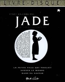 Jade et les sacrés mystères de la vie : recueil de morceaux choisis - FrançoisGaragnon
