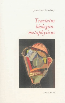 Tractatus biologico-metaphysicus - Jean-Luc Coudray