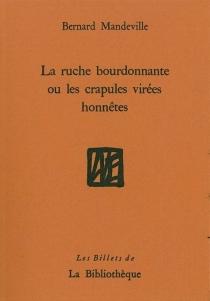 La ruche bourdonnante ou Les crapules virées honnêtes - BernardMandeville