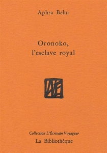 Oronoko, l'esclave royal - AphraBehn