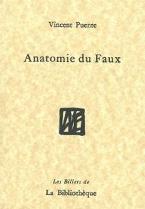 Anatomie du faux - VincentPuente