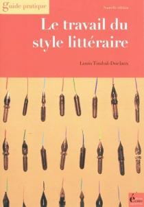 Le travail du style littéraire : du scénario au manuscrit achevé - LouisTimbal-Duclaux