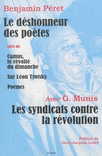 Le déshonneur des poètes| Les syndicats contre la révolution - BenjaminPéret