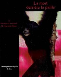 La mort derrière la paille ou Les carnets secrets de M. Hyacinthe Wims : une enquête de l'agence L et iL -