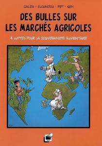 Des bulles sur les marchés agricoles : 4 luttes pour la souveraineté alimentaire - ValérieBouloudani