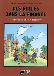 Des bulles dans la finance : 4 histoires sur le microcrédit - ValérieBouloudani