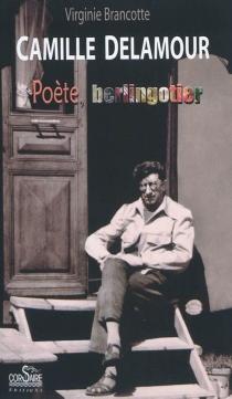 Camille Delamour : poète, berlingotier - VirginieBrancotte