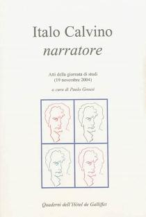 Italo Calvino narratorre : atti della giornata di studi (19 novembre 2004) -