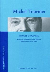 Voyages et paysages - MichelTournier