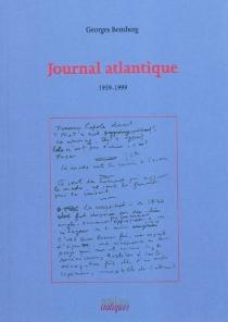 Journal Atlantique : 1959-1999 - GeorgesBemberg