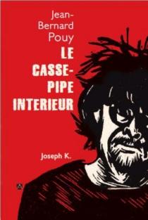 Le casse-pipe intérieur - Jean-BernardPouy