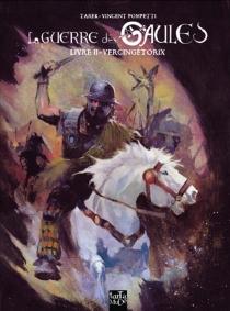 La guerre des Gaules - VincentPompetti