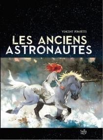 Les anciens astronautes - VincentPompetti