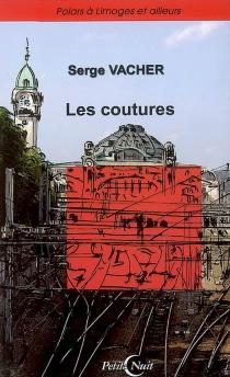 Les coutures : polars à Limoges et ailleurs - SergeVacher