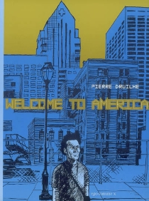 Welcome to America - Pierre Druilhe