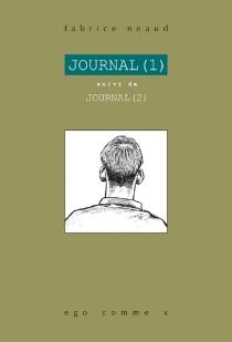 Journal. 1, Février 1992-septembre 1993| Suivi de Journal. 2, Septembre 1993-décembre 1993 - FabriceNeaud