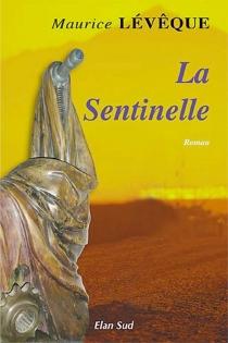 La sentinelle - MauriceLévêque