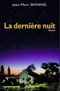 La dernière nuit - Jean-MarcBonnel
