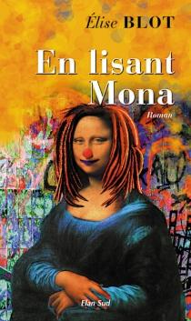 En lisant Mona - ÉliseBlot