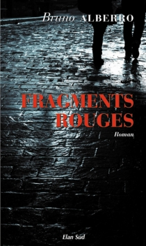 Fragments rouges - Bruno Alberro