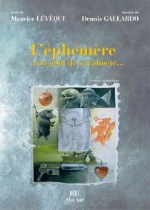 L'éphémère a un goût de cacahuète... : roman graphique - MauriceLévêque