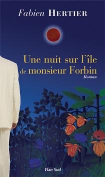 Une nuit sur l'île de monsieur Forbin - FabienHertier