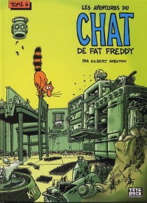 Les aventures du chat de Fat Freddy - Gilbert Shelton