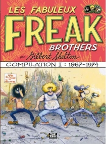Les Fabuleux Freak Brothers : compilation - Gilbert Shelton